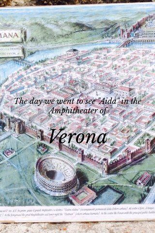 """Verona The day we went to see """"Aida"""" in the Amphitheater of"""