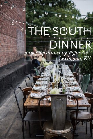 THE SOUTH DINNER a roof top dinner by Tifforelie | Lexington, KY