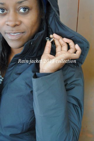 Rain jacket 2013 collection