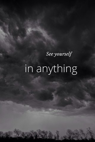 in anything See yourself