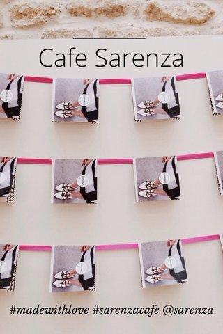 Cafe Sarenza #madewithlove #sarenzacafe @sarenza