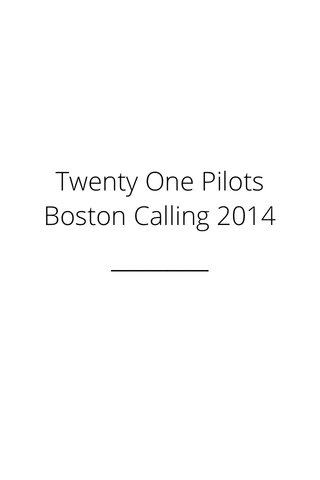 Twenty One Pilots Boston Calling 2014