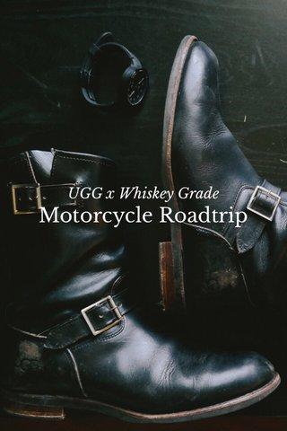 Motorcycle Roadtrip UGG x Whiskey Grade
