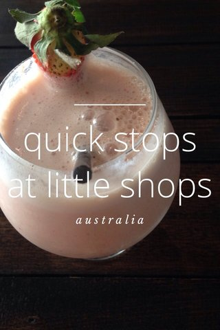 quick stops at little shops australia