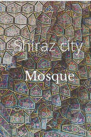 Shiraz city Mosque