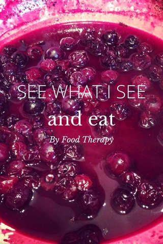 SEE WHAT I SEE and eat By Food Therapy