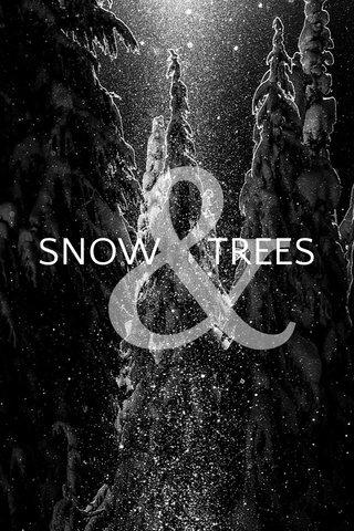 & SNOW TREES