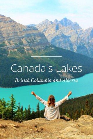 Canada's Lakes British Columbia and Alberta