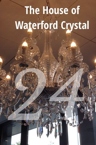 24 The House of Waterford Crystal