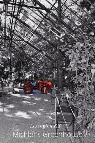 Michler's Greenhouse Lexington KY