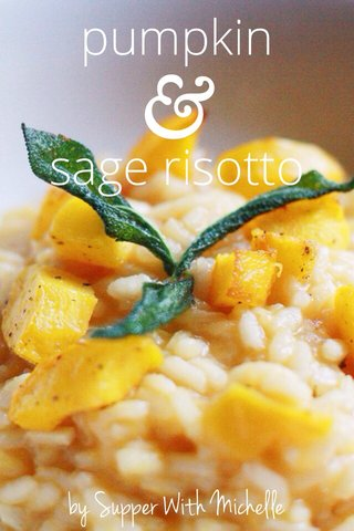 & pumpkin sage risotto by Supper With Michelle