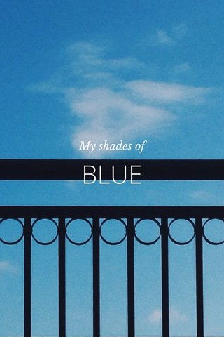 BLUE My shades of