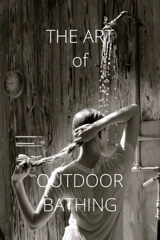 THE ART of OUTDOOR BATHING