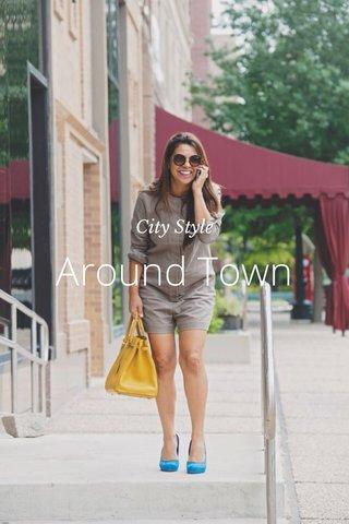 Around Town City Style