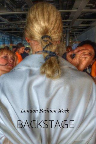 BACKSTAGE London Fashion Week