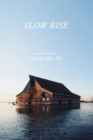 SLOW RISE Devils Lake, ND