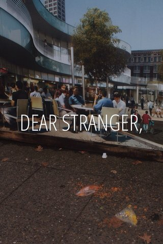 DEAR STRANGER,