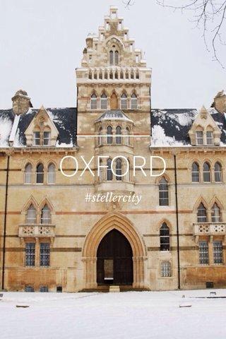 OXFORD #stellercity