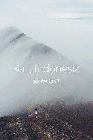 Bali, Indonesia March 2014