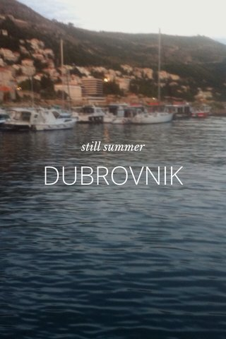 DUBROVNIK still summer