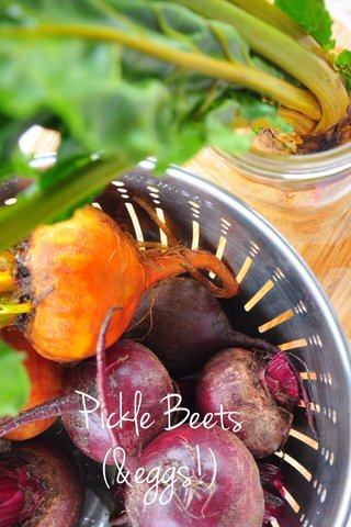 Pickle Beets (&eggs!)