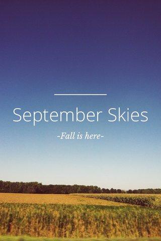 September Skies -Fall is here-