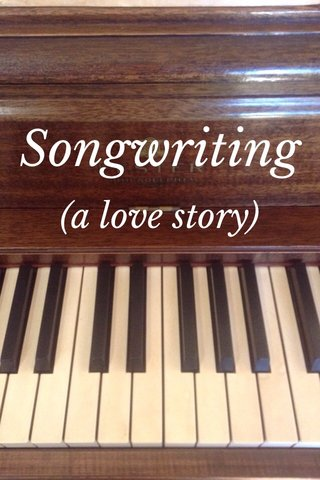 Songwriting (a love story)