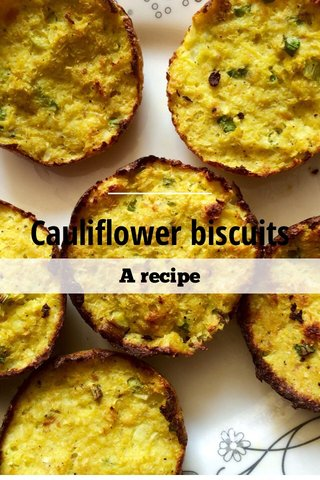 Cauliflower biscuits A recipe