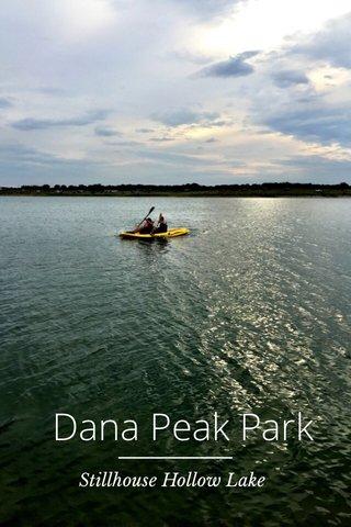 Dana Peak Park Stillhouse Hollow Lake