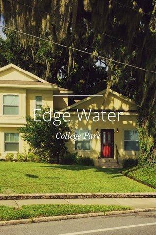 Edge Water College Park