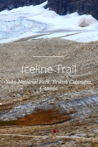 Iceline Trail Yoho National Park, British Columbia, Canada
