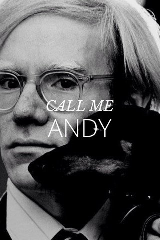 ANDY CALL ME