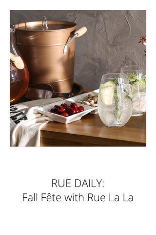 RUE DAILY: Fall Fête with Rue La La