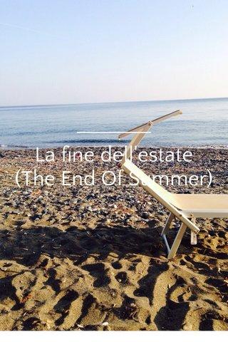 La fine dell'estate (The End Of Summer)