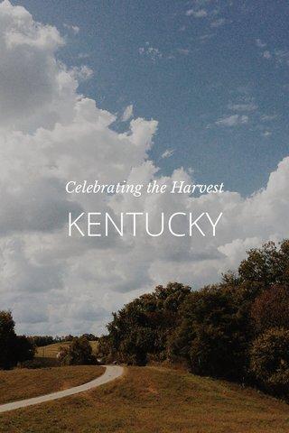 KENTUCKY Celebrating the Harvest