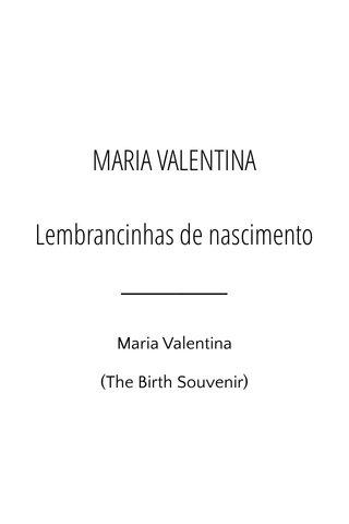 MARIA VALENTINA Lembrancinhas de nascimento Maria Valentina (The Birth Souvenir)