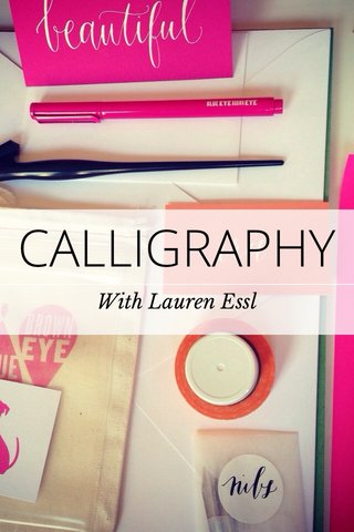 CALLIGRAPHY With Lauren Essl