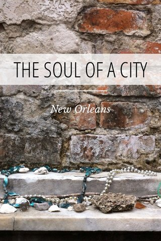 THE SOUL OF A CITY New Orleans