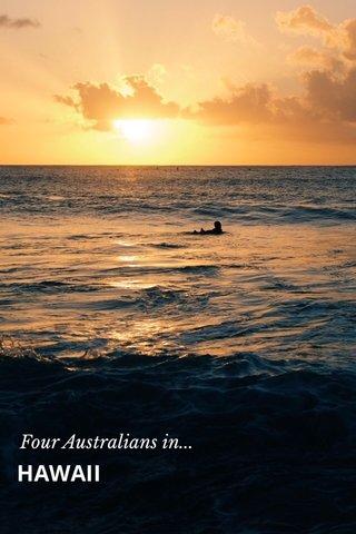 HAWAII Four Australians in...