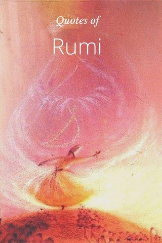 Rumi Quotes of