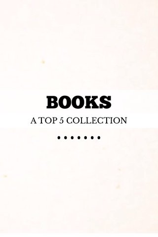 ••••••• BOOKS A TOP 5 COLLECTION