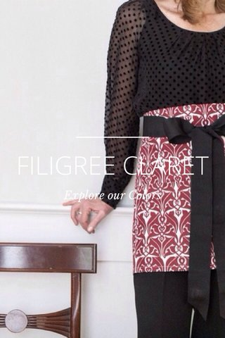 FILIGREE CLARET Explore our Colors