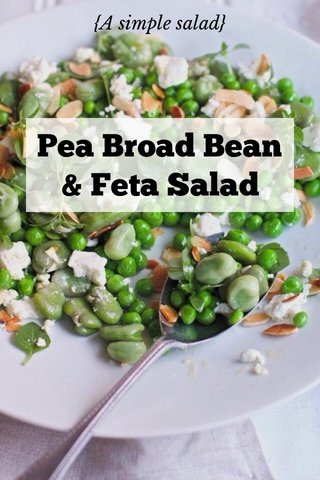 Pea Broad Bean & Feta Salad {A simple salad}