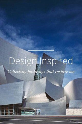 Design Inspired Collecting buildings that inspire me