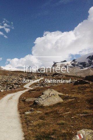 Instameet Zermatt - Switzerland