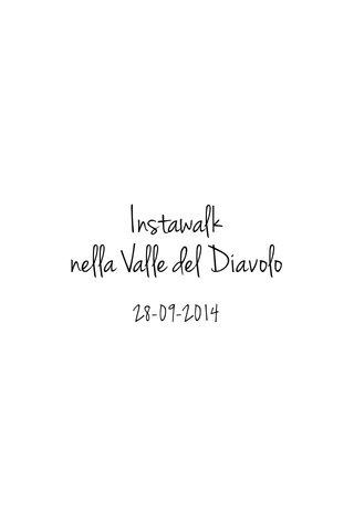 Instawalk nella Valle del Diavolo 28-09-2014
