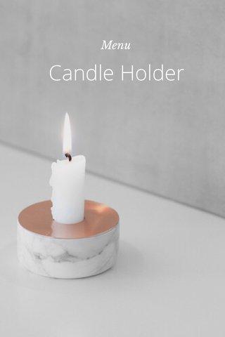Candle Holder Menu