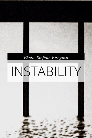 INSTABILITY Photo: Stefano Bisognin
