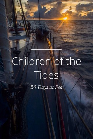 Children of the Tides 20 Days at Sea