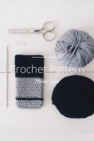 Crochet Pattern Phone Case